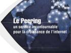 Le Peering, un service incontournable pour la croissance de l'internet