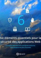 6 éléments essentiels pour la sécurité des applications Web