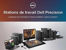 Stations de travail Dell Precision : la marque de stations de travail numéro 1 dans le monde !