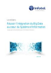 Réussir l'intégration du Big Data au cœur du système d'information