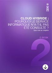 Cloud Hybride : Pourquoi le service informatique n'a-t-il pas été consulté ?