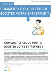 Comment le cloud peut booster votre entreprise