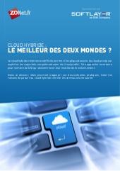 Cloud Hybride : le meilleur des deux mondes ?