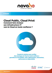 Cloud Public, Cloud Privé : comment faire évoluer son infrastructure IT vers le Cloud en toute confiance ?