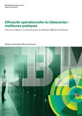 Efficacité opérationnelle du datacenter : meilleures pratiques