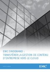 EMC OnDemand : transférer la gestion  de contenu d'entreprise vers le cloud