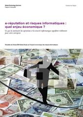 e-réputation et risques informatiques : quel enjeu économique ?