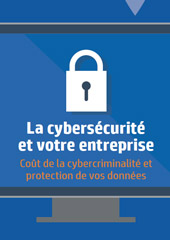 La cybersécurité  et votre entreprise