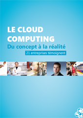 Le Cloud Computing : du concept à la réalité, 21 entreprises témoignent