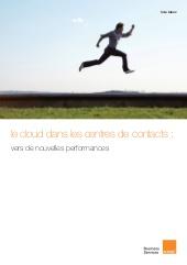 Le cloud dans les centres de contacts : vers de nouvelles performances