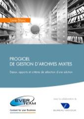 Progiciel de gestion d'archives mixtes : enjeux, apports et critères de sélection d'une solution