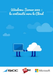 Windows Server 2003 : la continuité vers le Cloud
