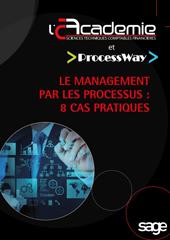 Le management par les processus : 8 cas pratiques