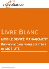 Mobile Device Management, bienvenue dans votre stratégie de mobilité
