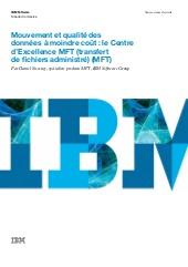 Transfert de qualité des données à moindre coût : créer un centre d'excellence MFT (Transfert de fichiers administré)