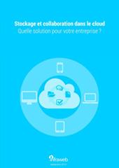 Stockage et collaboration dans le cloud : quelle solution pour votre entreprise ?
