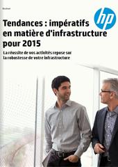 Tendances : impératifs en matière d'infrastructure pour 2015