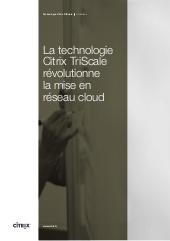 La technologie Citrix TriScale révolutionne la mise en réseau cloud