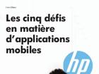 Les cinq défis en matière d'applications mobiles