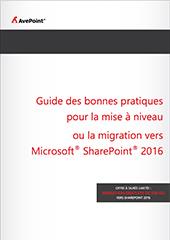 Guide des bonnes pratiques pour la mise à niveau ou la migration vers Microsoft® SharePoint® 2016