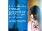 Les meilleures pratiques pour rendre le BYOD simple et sécurisé