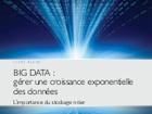 Big Data : gérer une croissance exponentielle des données