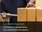 La distribution, challenges et perspectives d'un marché en mouvement