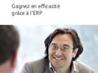 Améliorez votre efficacité avec une solution ERP