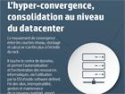 L'hyper-convergence, consolidation au niveau du datacenter