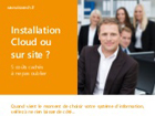 Installation Cloud ou sur site ?