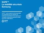 SAFE™  La mobilité sécurisée Samsung