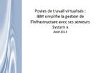 Postes de travail virtualisés : IBM simplifie la gestion de l'infrastructure avec ses serveurs System x