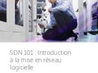 SDN 101 : Introduction à la mise en réseau logicielle
