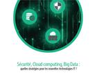 Sécurité, Cloud computing, Big Data : quelles stratégies pour les nouvelles technologies IT ?