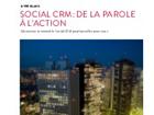 Social CRM : de la parole à l'action