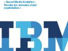 Social Media Analytics : Rendre les données client exploitables