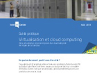Virtualisation et Cloud computing : les étapes de la transition